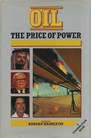 Oil: The Price of Power: Hamilton, Adrian