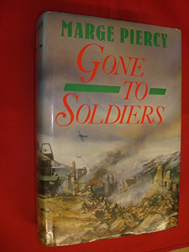 Gone to Soldiers: A Novel of the Second World War: Piercy, Marge