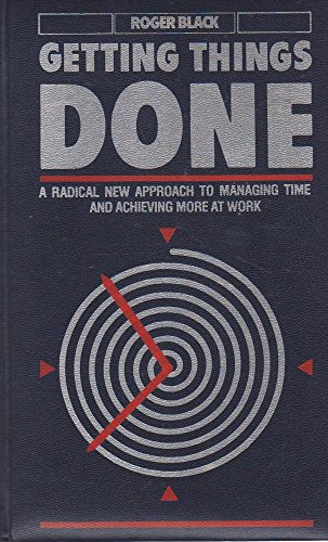 9780718128425: Getting Things Done: A Radical New Approach to Managing Time and Achieving More at Work