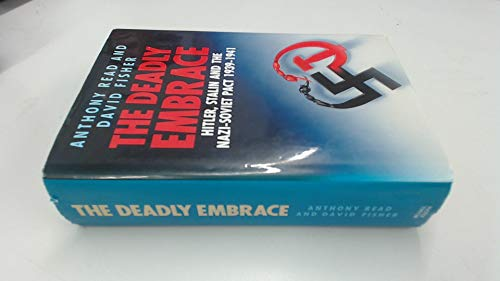 9780718129767: The Deadly Embrace: Hitler, Stalin and the Nazi-Soviet Pact, 1939-41