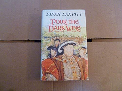 9780718129958: Pour the Dark Wine