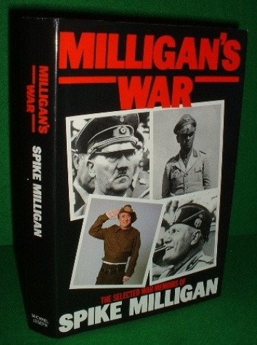 9780718130350: Milligan's War: The Selected War Memoirs of Spike Milligan