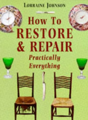 9780718130442: How to Restore and Repair Practically Everything (Mermaid Books)
