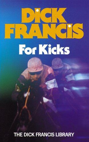 9780718130893: For Kicks (Francis Thriller)