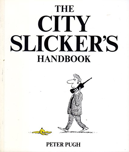 The City Slickers Handbook: Peter Pugh-Cook