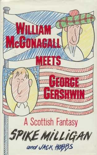 9780718131272: William McGonagall Meets George Gershwin: A Scottish Fantasy