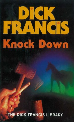 9780718131456: Knock Down (Francis Thriller)