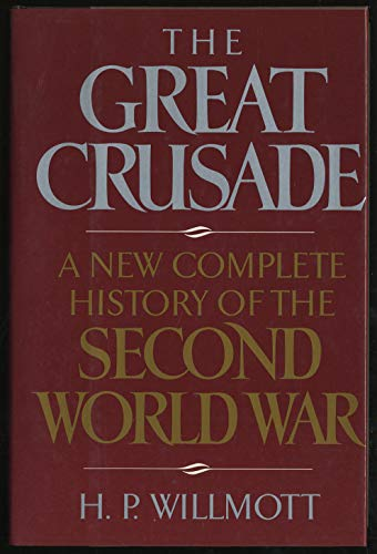 9780718131524: The Great Crusade: New Complete History of the Second World War
