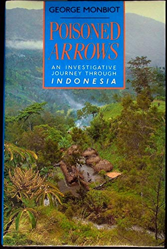 9780718131531: Poisoned Arrows: An Investigative Journey Through Indonesia