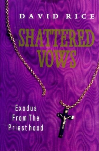 9780718131562: Shattered Vows : Exodus from the Priesthood