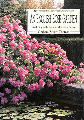 9780718133160: An English Rose Garden: Gardening with Roses at Mottisfont Abbey