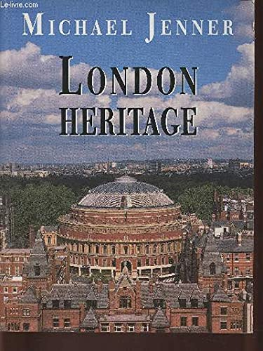 London Heritage : The Changing Style of a City