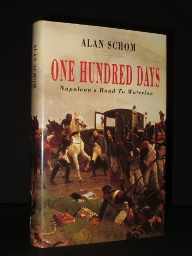 9780718133849: One hundred days: Napoleon's road to Waterloo