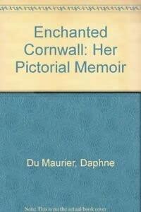 9780718134785: Enchanted Cornwall: Her Pictorial Memoir