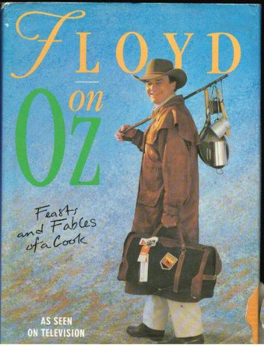 Floyd on Oz: Feasts and Fables of: Floyd, Keith