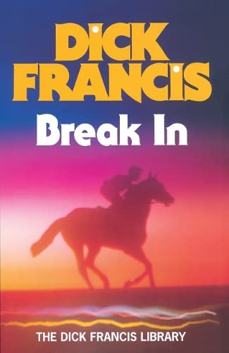 9780718135072: Break In (Dick Francis Library)
