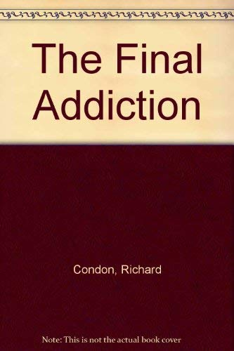 9780718135126: The Final Addiction