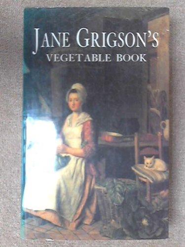 9780718135225: Jane Grigson's Vegetable Book