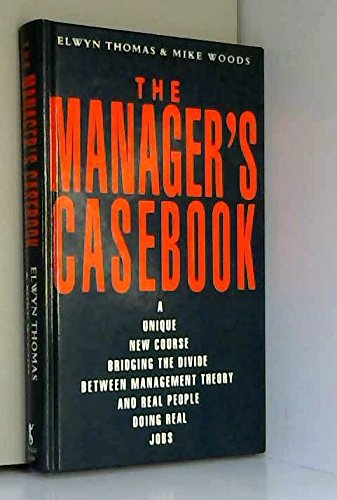 9780718135393: THE MANAGER'S CASEBOOK: GETTING THINGS DONE & PUTTING IT ACROSS