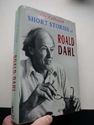 9780718135454: The Collected Short Stories of Roald Dahl: An Omnibus Volume Containing KISS KISS, Over to You, Switch Bitch, Someone Like You, And Eight Further Tales of the Unexpected
