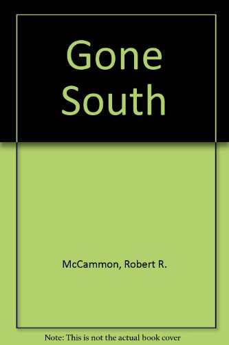 9780718135904: Gone South