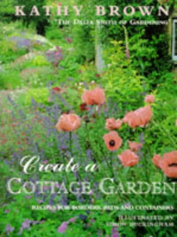9780718135935: Create a Cottage Garden: Recipes For Borders,Beds And Containers (Mermaid Books)