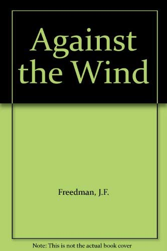 9780718135942: Against the Wind