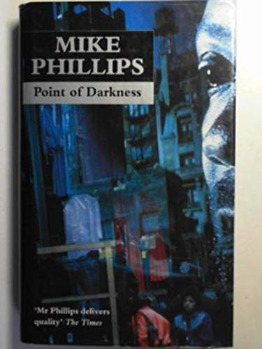 POINT OF DARKNESS: Mike Phillips