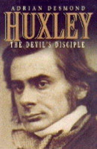 Huxley: The Devil's Disciple (0718136411) by Adrian J. Desmond