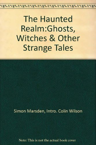 9780718136536: The Haunted Realm:Ghosts, Witches & Other Strange Tales