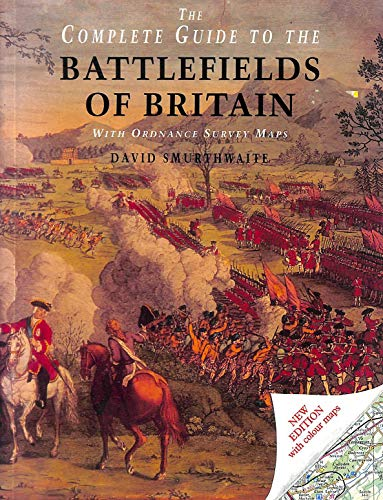 9780718136550: The complete guide to the battlefields of Britain with Ordnance Survey maps