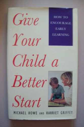 9780718137274: Give Your Child a Better Start