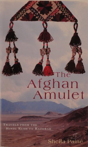 9780718137298: The Afghan Amulet: Travels from the Hindu Kush to Razgrad