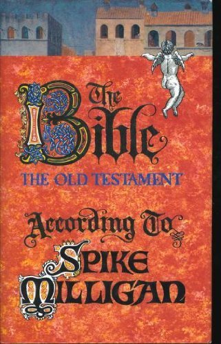 9780718137366: Bible, the Old Testament According to Spike Milligan