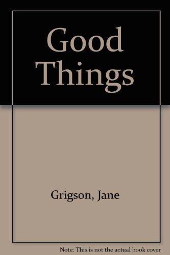 9780718137410: Good Things
