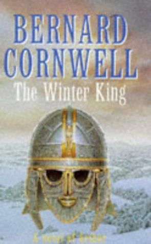 9780718137625: The Winter King: A Novel of Arthur:The Warlord Chronicles 1