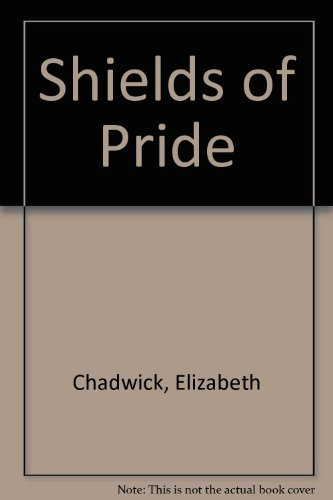 9780718137649: Shields of Pride