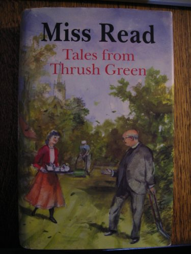 "9780718137656: Tales from Thrush Green: ""Affairs at Thrush Green"" and ""At Home in Thrush Green"""