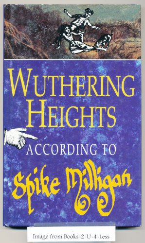 9780718137878: Wuthering Heights According to Spike Milligan