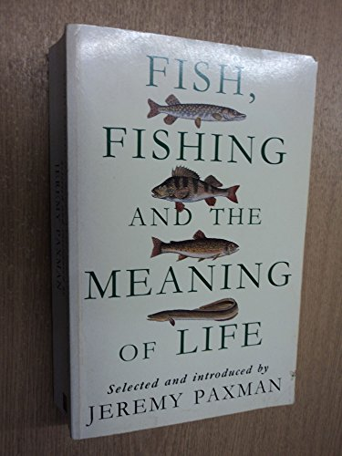 9780718138011: Fish, Fishing and the Meaning of Life