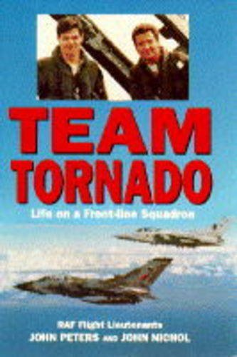 9780718138028: Team Tornado: Life on a Front-Line Squadron