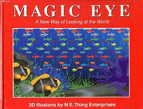 MAGIC EYE: A NEW WAY OF LOOKING AT THE WORLD: NO. 1