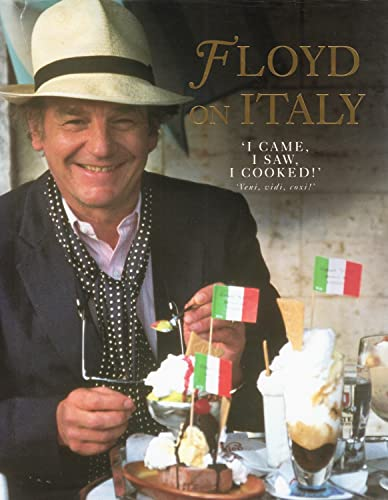 9780718138103: Floyd on Italy: A Celebration of Italian Food and Italy