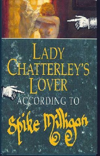 9780718138127: Lady Chatterley's Lover: According to Spike Milligan