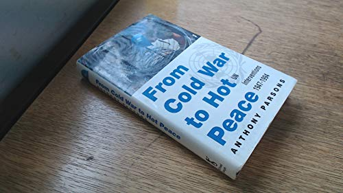 From Cold War to Hot Peace: UN Interventions 1946-1994: Parsons, Anthony