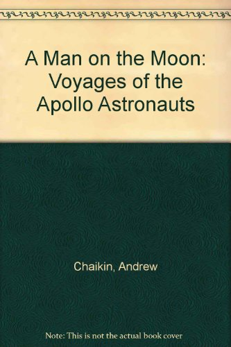 9780718138424: A Man on the Moon: Voyages of the Apollo Astronauts
