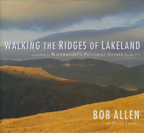 Walking the Ridges of Lakeland: According To Wainwright's Pictorial Guides, Books 1-3.