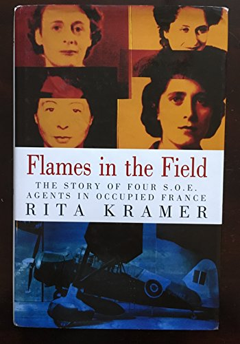 9780718138813: Flames in the Field: Story of Four SOE Agents in Occupied France