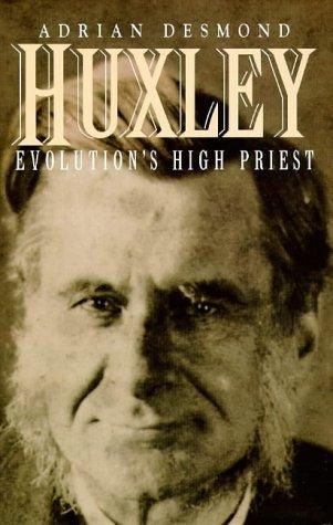 Huxley: Evolution's High Priest: DESMOND, ADRIAN