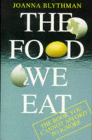 9780718139124: The Food We Eat: What You Need to Know to Make a Better Choice